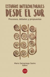 Publicación del libro: Estudios Interculturales desde el Sur: procesos, debates y propuestas